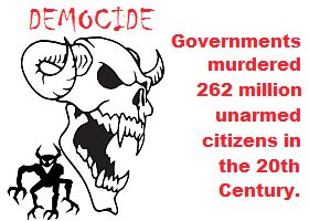 Governments kill more people than any other group!