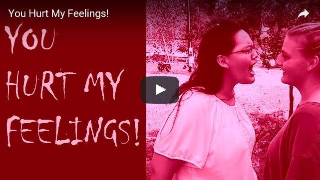 You hurt my feelings! Video