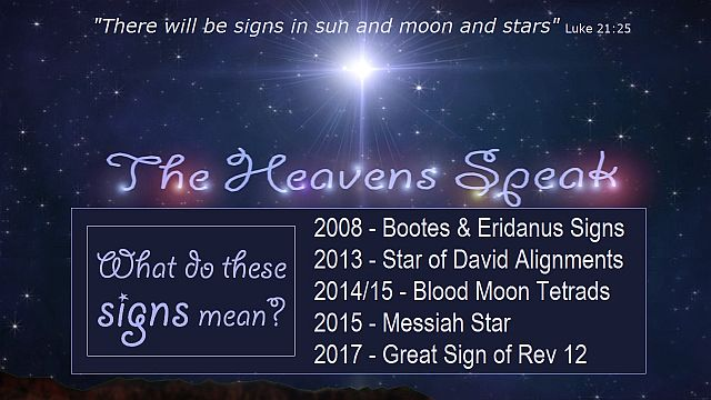 The heavens are speaking to you!
