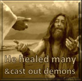 He cast out demons!