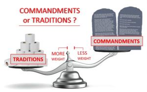 Traditions or Commandments