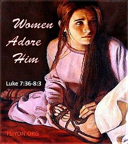 Women adore Him - and are changed!