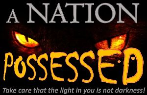 A nation possessed.
