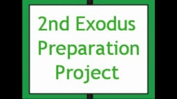 2nd Exodus Prep Project