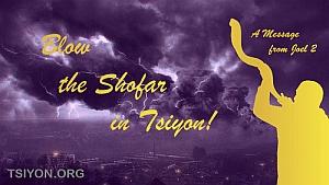 Blow the shofar in Tsiyon!