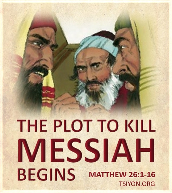 The plot against Messiah begins.