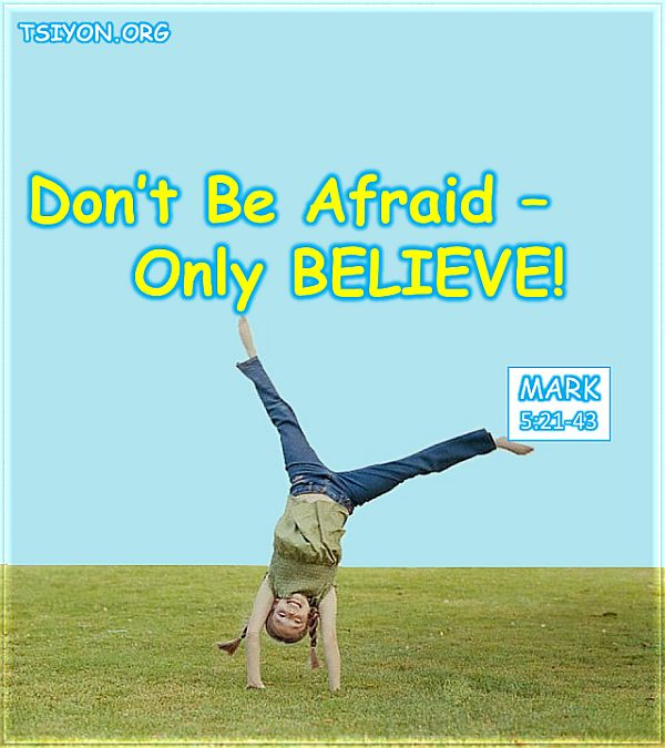 Don't be afraid - only believe!