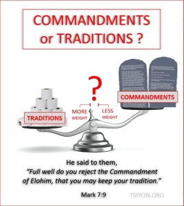 Commandments of Elohim outweigh traditions.