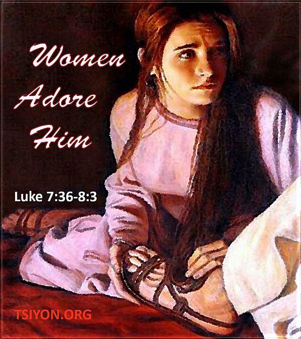 Women adore Him