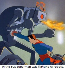 Superman has been destroying AI robots since the 30s.