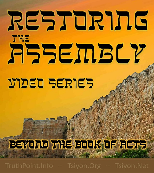 Restoring the Assembly video series beyond the book of acts