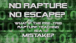 No rapture - no escape?