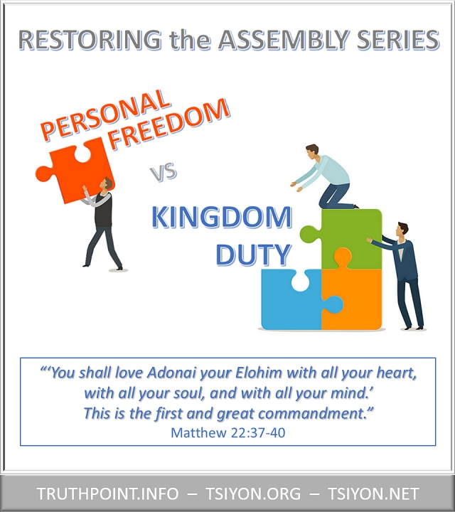 Restoring the Assembly video series Personal freedom vs kingdom duty image with Matthew 22 37-40 verse quoted