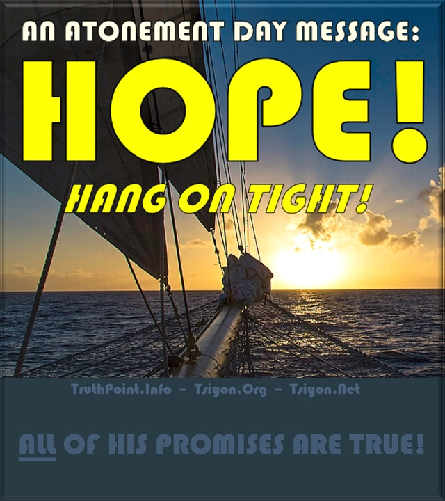 An Atonement Day Message HOPE!  Hang on Tight! All of His Promises are True!