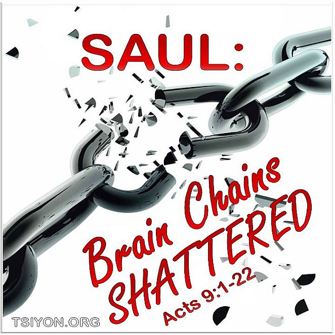 Saul Brain Chains Shattered Acts chapter 9 verses 1 to 22