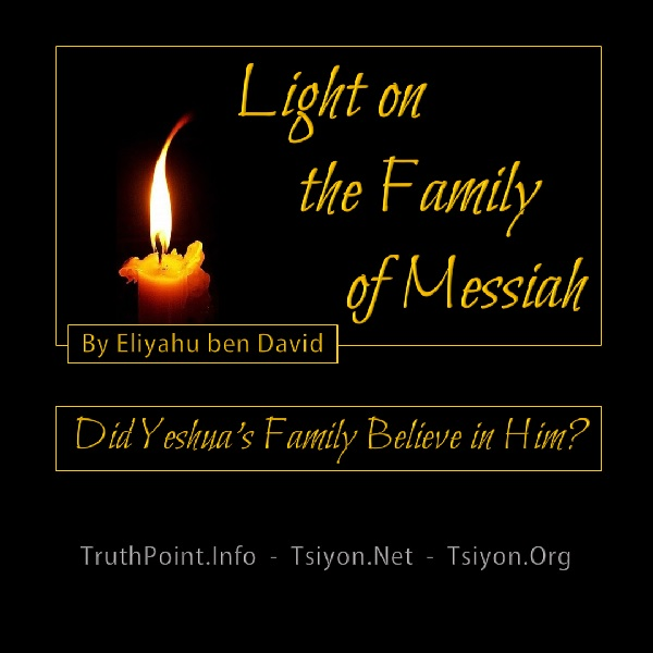 Tsiyon News link 'Light on the family of Messiah, Did Yeshua's family Believe in Him' candle in dark