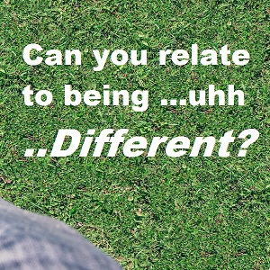 Are you different?