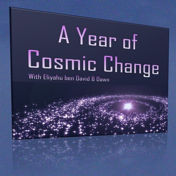 A Year of Cosmic Change with Eliyahu ben David and Dawn