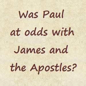 Was Paul at odds with James?