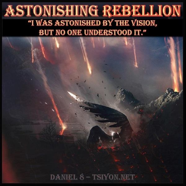 Astonishing Rebellion Daniel Chapter 8 image and tap link to Tsiyon News