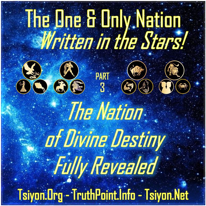 The One and Only Nation Written in the Stars! Part 3: The Nation of Divine Destiny Fully Revealed