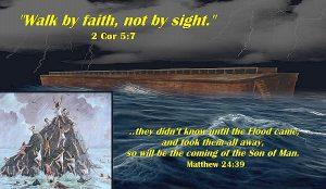 Noah walked by faith.