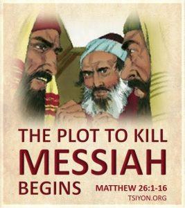 The plot to kill Messiah begins