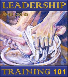 Image of Yeshua washing His disciples feet with the text leadership training 101 a look at John 13 verses 1-35